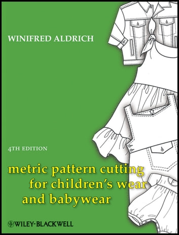 Metric pattern cutting for childrens wear and babywear ebook by metric pattern cutting for childrens wear and babywear ebook by winifred aldrich fandeluxe Image collections