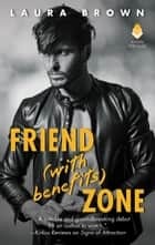 Friend (With Benefits) Zone ebook by