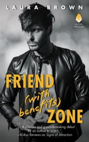 Friend (With Benefits) Zone ebook by Laura Brown