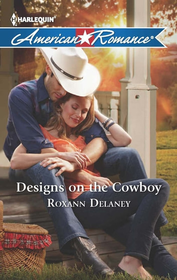 Designs on the Cowboy (Mills & Boon American Romance) ebook by Roxann Delaney