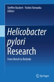 Helicobacter pylori Research - From Bench to Bedside ebook by Steffen Backert,Yoshio Yamaoka