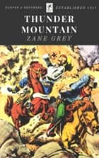Thunder Mountain ebook by Zane Grey