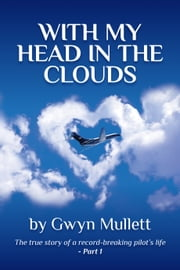 With my head in the clouds: part 1 ebook by Gwyn Mullett