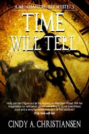 Time Will Tell - A Merchant Street Mystery, #1 ebook by Cindy A Christiansen