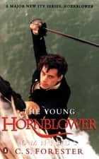 The Young Hornblower Omnibus ebook by C.S. Forester