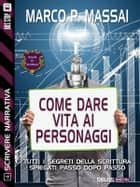 Scrivere narrativa 4 - I personaggi - Scrivere narrativa 4 ebook by Marco P. Massai