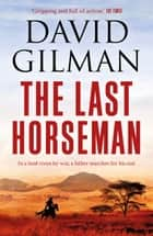 The Last Horseman ekitaplar by David Gilman