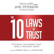 10 Laws of Trust, The - Building the Bonds That Make a Business Great audiobook by Joel Peterson, David A. Kaplan