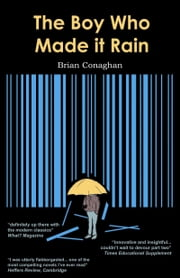 The Boy Who Made it Rain ebook by Brian Conaghan