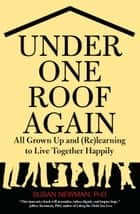 Under One Roof Again ebook by Susan Newman, Ph.D.