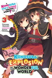 Konosuba: An Explosion on This Wonderful World!, Vol. 3 (light novel) - The Strongest Duo!'s Turn ebook by Kurone Mishima, Natsume Akatsuki