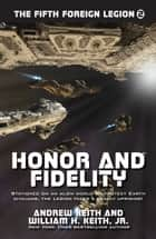 Honor and Fidelity ebook by Andrew Keith, William H. Keith, Jr.