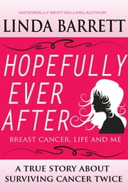 Linda barrett ebook and audiobook search results rakuten kobo hopefully ever after breast cancer life and me ebook by linda barrett fandeluxe Document