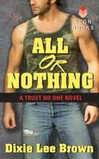 All or Nothing ebook by Dixie Lee Brown
