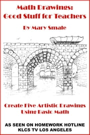 Math Drawings: Good Stuff for Teachers ebook by Mary Smale