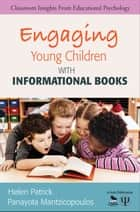 Engaging Young Children With Informational Books ebook by Helen Patrick,P. Youli Mantzicopoulos