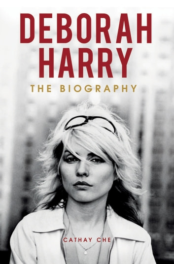 Deborah Harry - The Biography ebook by