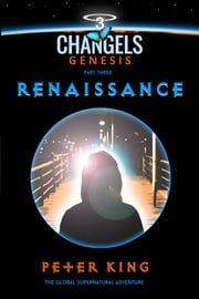 Renaissance - Changels Genesis Part Three ebook by Peter King
