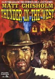 Thunder in the West (A Storm Family Western #6) ebook by Matt Chisholm