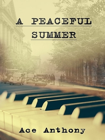 A Peaceful Summer ebook by Ace Anthony