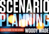 Scenario Planning - A Field Guide to the Future ebook by Woody Wade