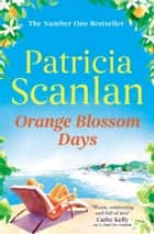 Orange Blossom Days ebook by Patricia Scanlan