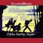 William S. and the Great Escape audiobook by Zilpha Keatley Snyder