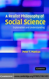A Realist Philosophy of Social Science ebook by Manicas, Peter T.
