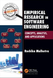 Empirical Research in Software Engineering: Concepts, Analysis, and Applications ebook by Malhotra, Ruchika