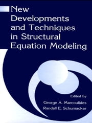 New Developments and Techniques in Structural Equation Modeling ebook by George A. Marcoulides,Randall E. Schumacker