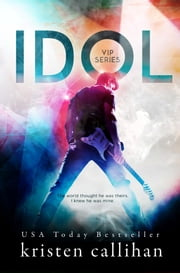 Idol ebook by Kristen Callihan