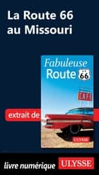 La Route 66 au Missouri ebook by Collectif