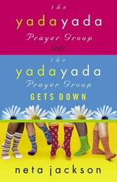 2-in-1 Yada Yada: Yada Yada Prayer Group, Yada Yada Gets Down - 2 in 1 ebook by Neta Jackson