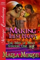 Making Them Happy ebook by Marla Monroe