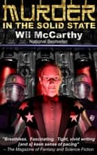 Murder in the Solid State ebook by Wil McCarthy