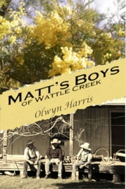 Matt's Boys of Wattle Creek ebook by Olwyn Harris, Helen Brown, Wendy Wood