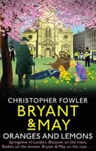 Bryant & May - Oranges and Lemons ebook by Christopher Fowler