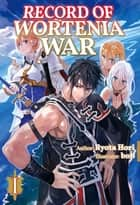 Record of Wortenia War: Volume 1 ebook by Ryota Hori