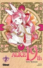 Alice 19th Tome 7 ebook by Yuu Watase