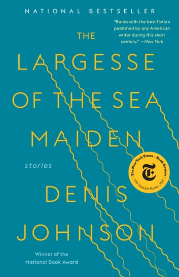 The Largesse of the Sea Maiden - Stories eBook by Denis Johnson
