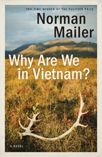Why Are We in Vietnam? - A Novel ebook by Norman Mailer