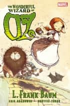 Oz: Wonderful Wizard of Oz eBook by L. Frank Baum, Eric Shanower, Skottie Young