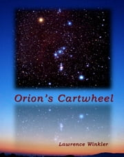 Orion's Cartwheel ebook by Lawrence Winkler