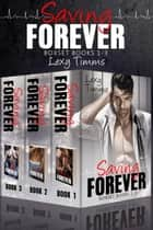 Saving Forever Boxset Books #1-3 - Saving Forever, #9 ebook by