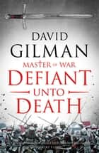 Defiant Unto Death ebook by