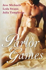 Parlor Games ebook by Jess Michaels,Leda Swann,Julia Templeton