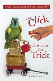 The Click That Does The Trick ebook by Robin Deutsch