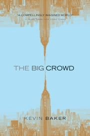 The Big Crowd ebook by Kevin Baker
