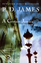 A Certain Justice - An Adam Dalgliesh Novel ebook by P. D. James