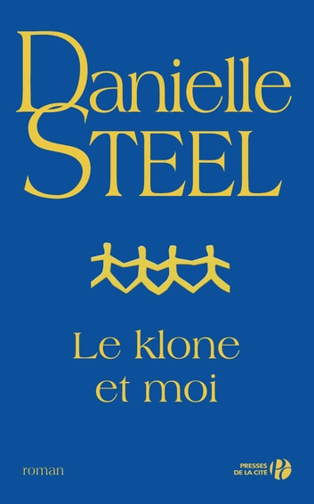 Le klone et moi eBook by Danielle STEEL